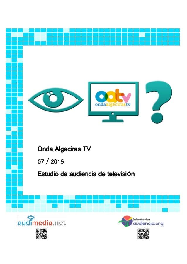 Onda Algeciras TV 07 / 2015 Estudio de audiencia de televisión