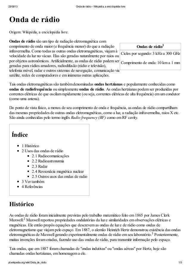 23/06/13 Onda de rádio – Wikipédia, a enciclopédia livrept.wikipedia.org/wiki/Onda_de_rádio 1/3Ondas de rádioCiclos por se...