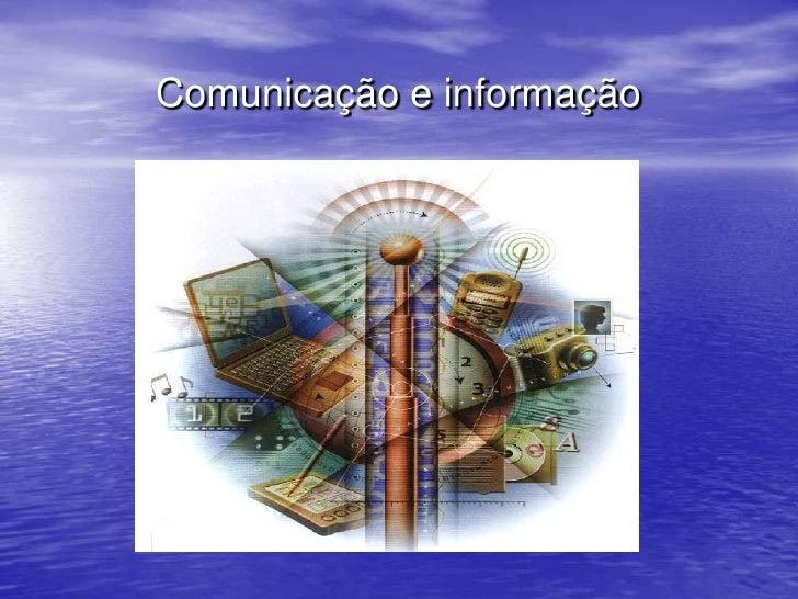 Comunicação e informação<br />