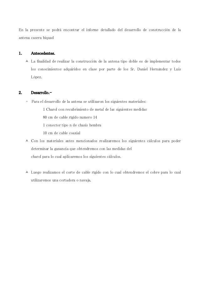 En la presente se podrá encontrar el informe detallado del desarrollo de construcción de laantena casera biquad1.      Ant...