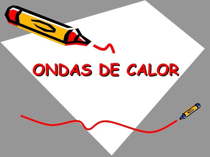 ONDAS DE CALOR