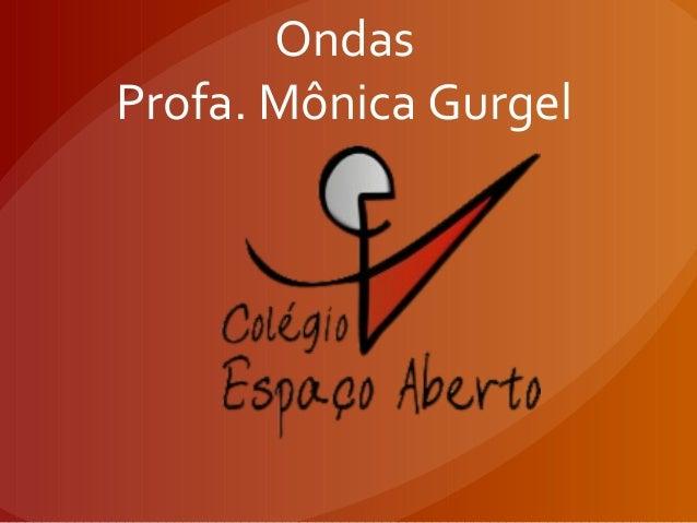 Ondas Profa. Mônica Gurgel