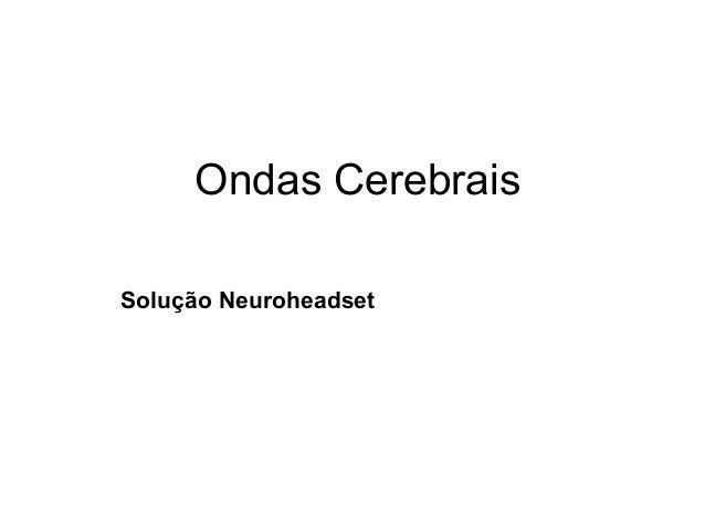 Ondas CerebraisSolução Neuroheadset