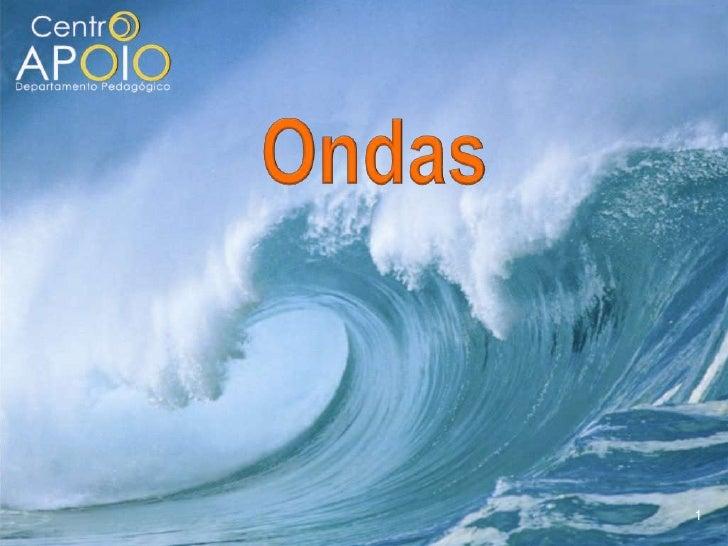 1<br />Ondas<br />
