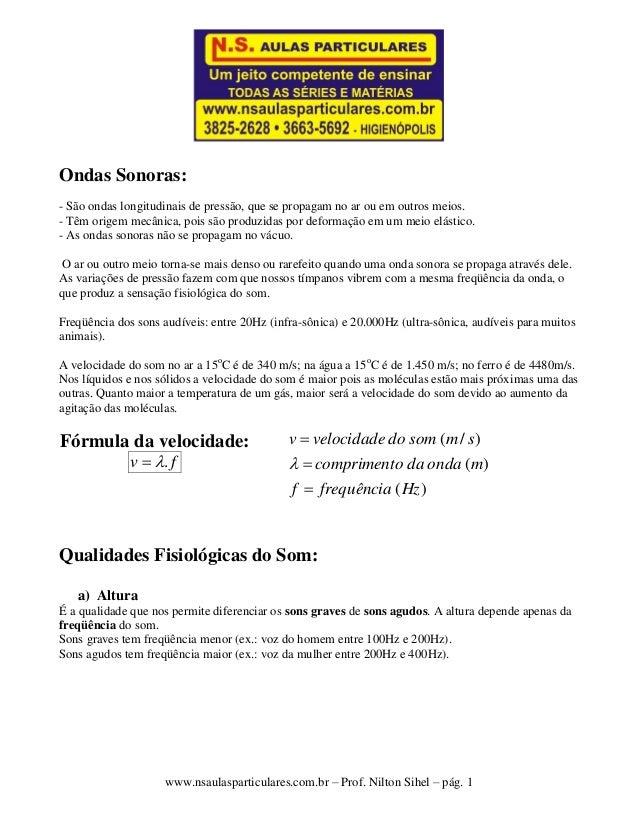 www.nsaulasparticulares.com.br – Prof. Nilton Sihel – pág. 1 Ondas Sonoras: - São ondas longitudinais de pressão, que se p...