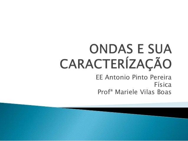 EE Antonio Pinto Pereira Física Profª Mariele Vilas Boas