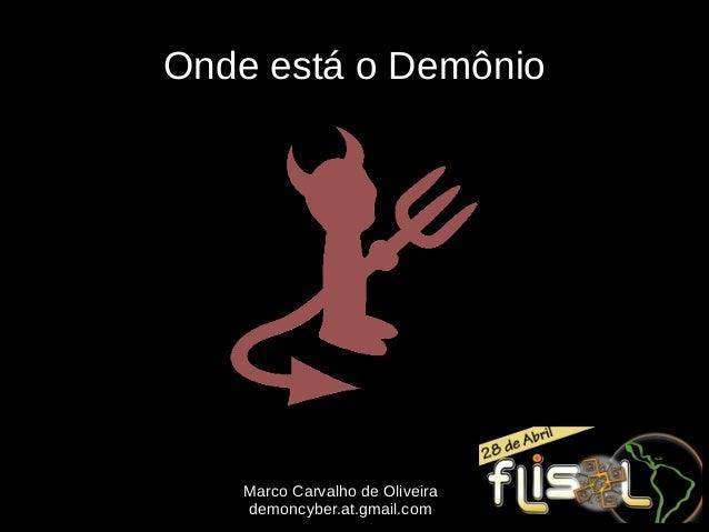 Onde está o Demônio   Marco Carvalho de Oliveira   demoncyber.at.gmail.com