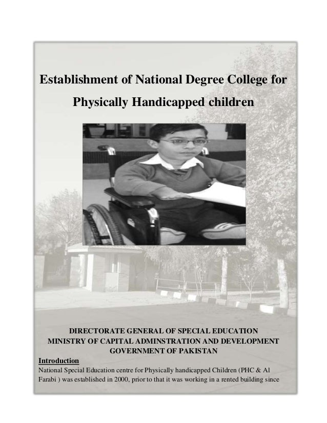 Establishment of National Degree College for            Physically Handicapped children         DIRECTORATE GENERAL OF SPE...