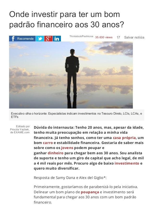 6/8/2015 Ondeinvestirparaterumbompadrãofinanceiroaos30anos?|EXAME.com data:text/html;charset=utf8,%3Cheader%2...