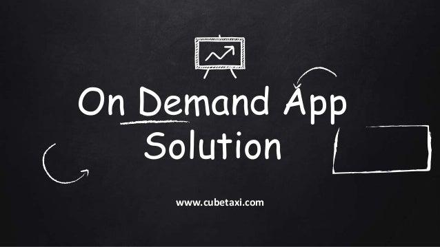 On Demand App Solution www.cubetaxi.com