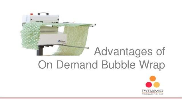 Advantages of On Demand Bubble Wrap