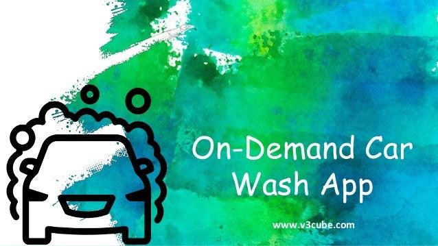 On-Demand Car Wash App www.v3cube.com