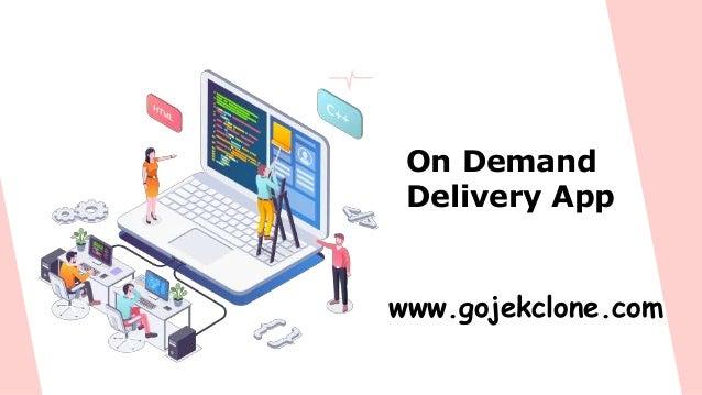 On Demand Delivery App www.gojekclone.com
