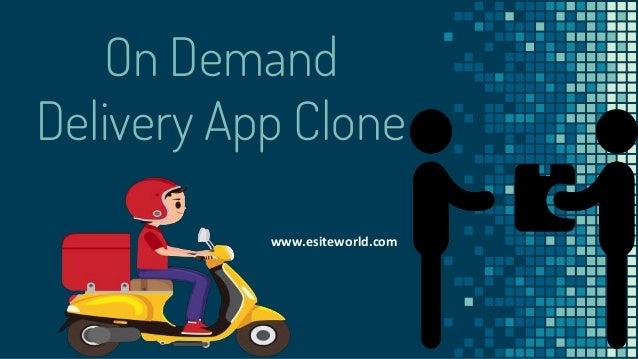On Demand Delivery App Clone www.esiteworld.com