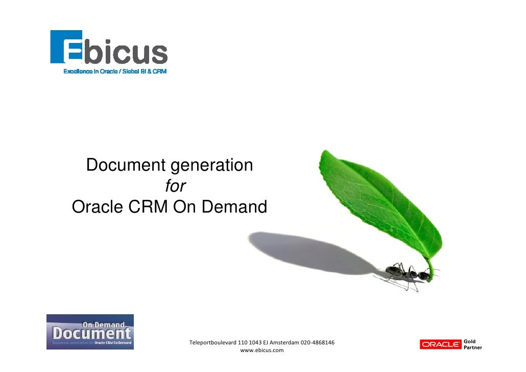 Document generation          forOracle CRM On Demand            Teleportboulevard 110 1043 EJ Amsterdam 020-4868146       ...