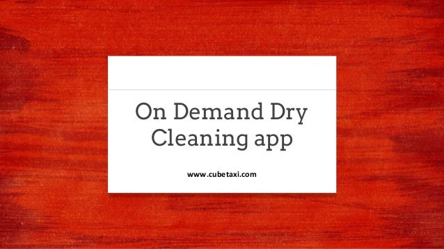 On Demand Dry Cleaning app www.cubetaxi.com