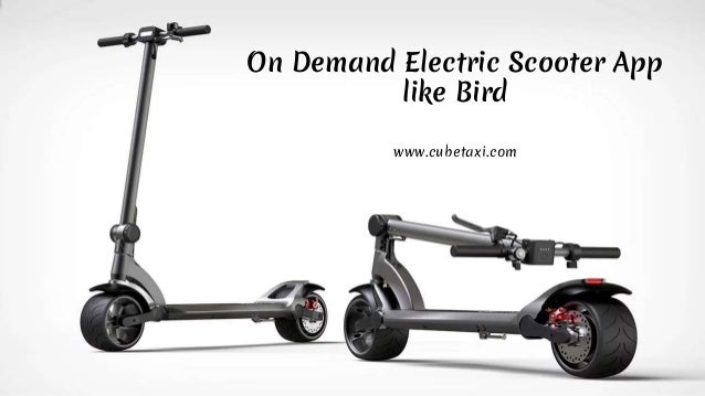 On Demand Electric Scooter App like Bird www.cubetaxi.com