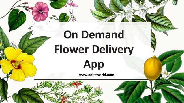 On Demand Flower Delivery App www.esiteworld.com
