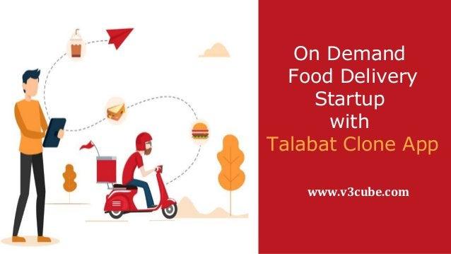 On Demand Food Delivery Startup with Talabat Clone App www.v3cube.com