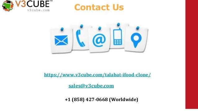Contact Us https://www.v3cube.com/talabat-ifood-clone/ sales@v3cube.com +1 (858) 427-0668 (Worldwide)