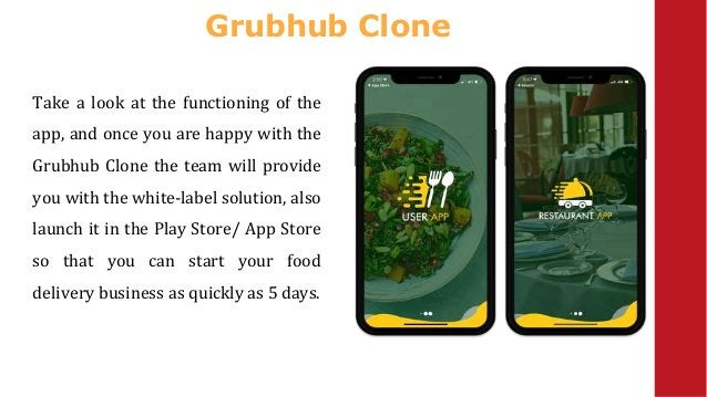 Grubhub Clone Take a look at the functioning of the app, and once you are happy with the Grubhub Clone the team will provi...