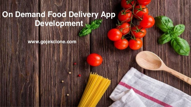 Food Delivery On Demand App www.abc.com On Demand Food Delivery App Development www.gojekclone.com