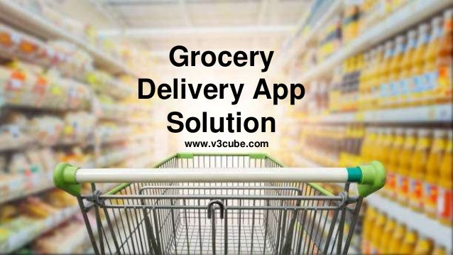 THIS IS YOUR PRESENTATION TITLE Grocery Delivery App Solution www.v3cube.com