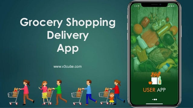Grocery Shopping Delivery App www.v3cube.com