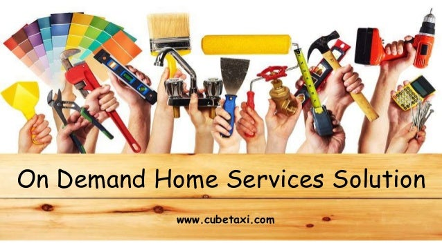 On Demand Home Services Solution www.cubetaxi.com