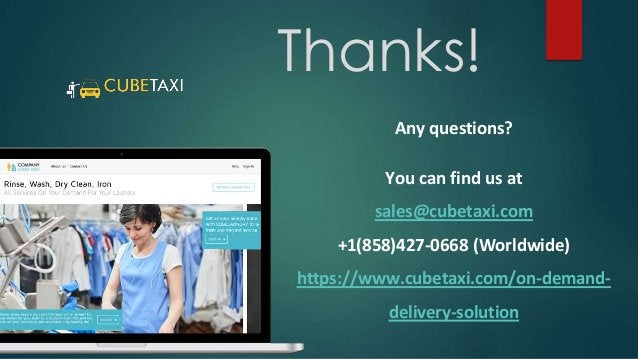 Thanks! You can find us at sales@cubetaxi.com +1(858)427-0668 (Worldwide) https://www.cubetaxi.com/on-demand- delivery-sol...