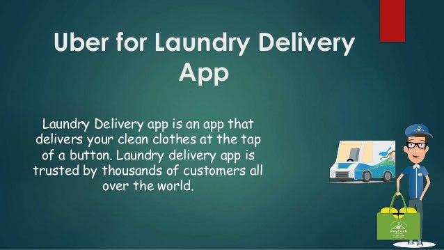 Uber for Laundry Delivery App Laundry Delivery app is an app that delivers your clean clothes at the tap of a button. Laun...