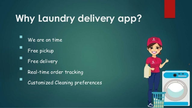 Why Laundry delivery app?  We are on time  Free pickup  Free delivery  Real-time order tracking  Customized Cleaning ...