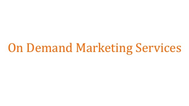 On Demand Marketing Services
