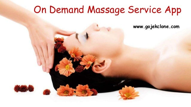 On Demand Massage Service App www.gojekclone.com
