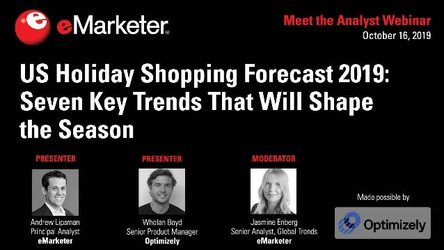 eMarketer Webinar - US Holiday Shopping Forecast 2019: 7 Key Trends That Will Shape the Season