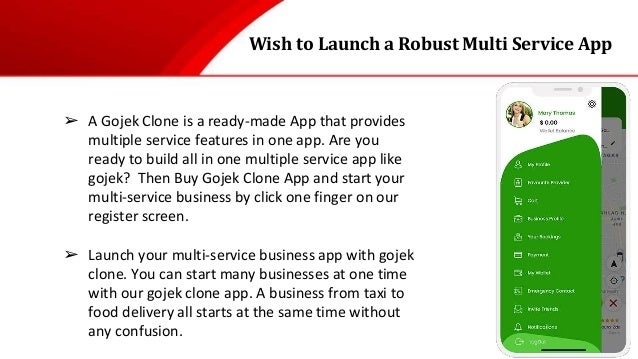 Wish to Launch a Robust Multi Service App ➢ A Gojek Clone is a ready-made App that provides multiple service features in o...