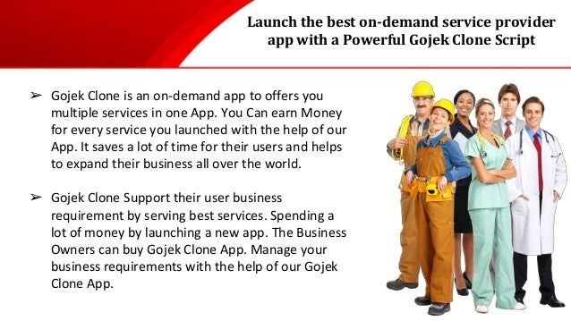 Launch the best on-demand service provider app with a Powerful Gojek Clone Script ➢ Gojek Clone is an on-demand app to off...