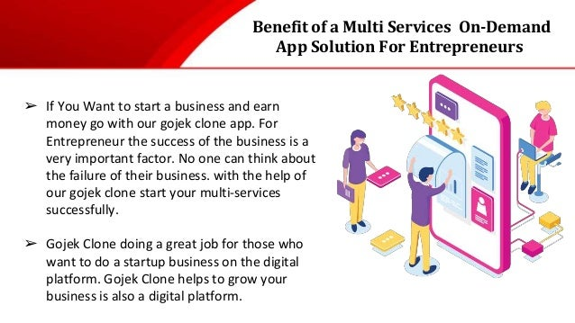 Benefit of a Multi Services On-Demand App Solution For Entrepreneurs ➢ If You Want to start a business and earn money go w...