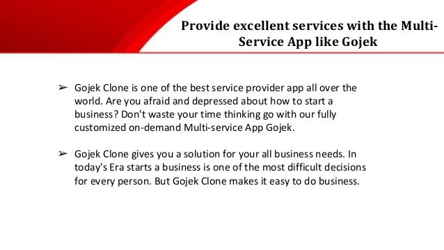 Provide excellent services with the Multi- Service App like Gojek ➢ Gojek Clone is one of the best service provider app al...