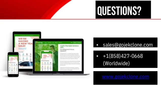 questions? ▪ sales@gojekclone.com ▪ +1(858)427-0668 (Worldwide) www.gojekclone.com