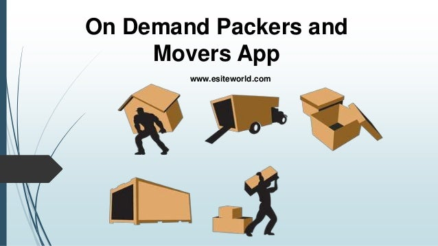 On Demand Packers and Movers App www.esiteworld.com