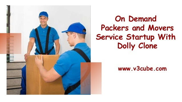 On Demand Packers and Movers Service Startup With Dolly Clone www.v3cube.com