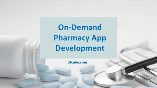 On-Demand Pharmacy App Development v3cube.com