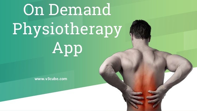 On Demand Physiotherapy App www.v3cube.com