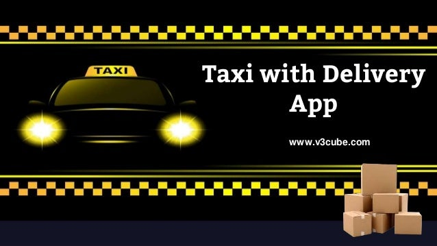 THIS IS YOUR PRESENTATION TITLE Taxi with Delivery App www.v3cube.com