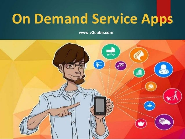 On Demand Service Apps www.v3cube.com