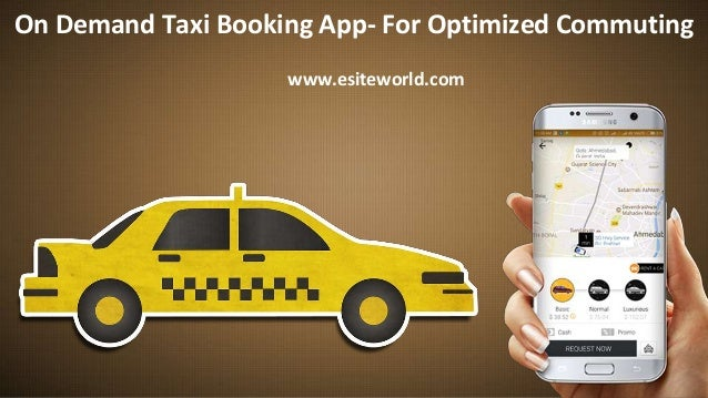 On Demand Taxi Booking App- For Optimized Commuting www.esiteworld.com