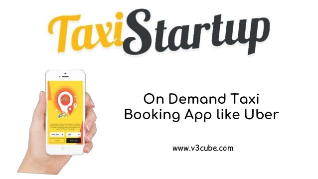 On Demand Taxi Booking App like Uber www.v3cube.com