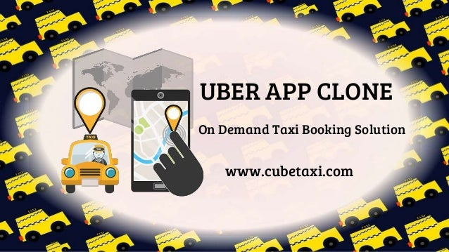 UBER APP CLONE On Demand Taxi Booking Solution www.cubetaxi.com