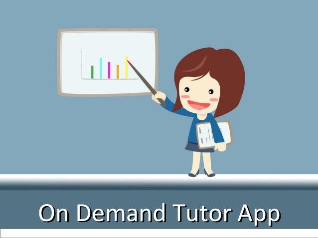 On Demand Tutor AppOn Demand Tutor App